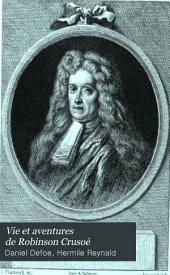Vie et aventures de Robinson Crusoé: traduction de Petrus Borel; avec huit eaux-fortes par Mouilleron, portrait gravé par Flameng ...