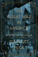 The Great War in America  World War I and Its Aftermath PDF