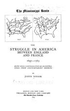 The Mississippi Basin  the Struggle in America Between England and France 1697 1763 PDF