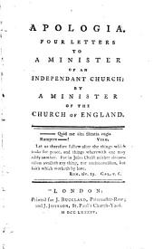Apologia, four letters to a minister of an Independant church, by a minister of the Church of England [J. Newton].