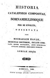 Historia catalepseos compositae, somnambulismique per se evoluti