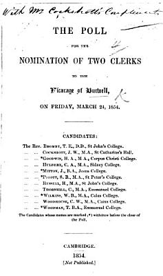 The Poll for the Nomination of Two Clerks to the Vicarage of Burwell  Etc