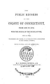 The Public Records of the Colony of Connecticut [1636-1776] ...: Transcribed and Published, (in Accordance with a Resolution of the General Assembly) .... 1665-1678