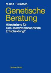 Genetische Beratung: Hilfestellung für eine selbstverantwortliche Entscheidung?