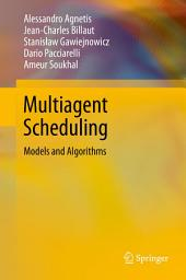 Multiagent Scheduling: Models and Algorithms