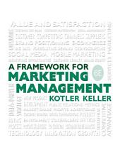 Framework for Marketing Management: Edition 6