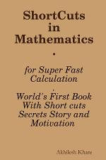 ShortCuts in Mathematics : World's First Book With Short cuts, Secrets, Story and Motivation