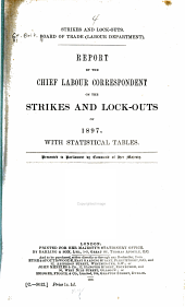 Report by the Chief Labour Correspondent on the Strikes and Lockouts of ...