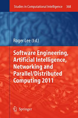 Software Engineering  Artificial Intelligence  Networking and Parallel Distributed Computing 2011 PDF