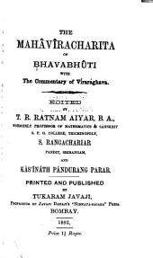 The mahāvīracharita of Bhavabhūti: with the commentary of Vīrarāghava