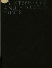 A Collection of Interesting and Historic Prints: Being a Brief Presentation of Some of the Originals and Reproductions in the Possession of the State Street Trust Company