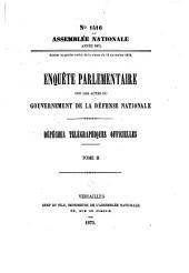 Enquete Parlementaire Sur Les Actes Du Gouvernement de la Defense Nationale: Part 3, Volume 2