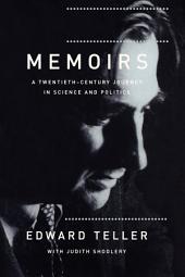 Memoirs: A Twentieth Century Journey in Science and Politics