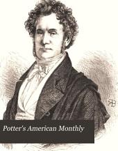Potter's American Monthly: An Illustrated Magazine of History, Literature, Science and Art, Volume 3