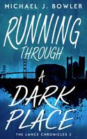 Running Through A Dark Place PDF