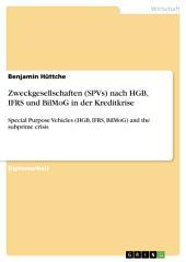 Zweckgesellschaften (SPVs) nach HGB, IFRS und BilMoG in der Kreditkrise: Special Purpose Vehicles (HGB, IFRS, BilMoG) and the subprime crisis