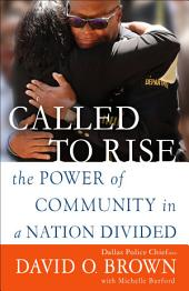 Called to Rise: A Life in Faithful Service to the Community That Made Me