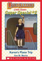 Karen s Plane Trip  Baby Sitters Little Sister Super Special  2  PDF