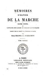 Mémoires d'Olivier de La Marche, maitre d'hotel et capitaine des gardes de Charles le Téméraire: Volume1