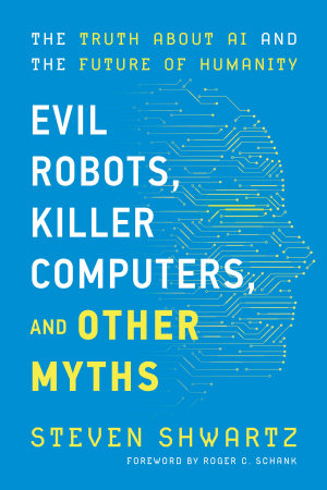 Evil Robots  Killer Computers  and Other Myths