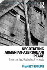 Negotiating Armenian Azerbaijani Peace PDF