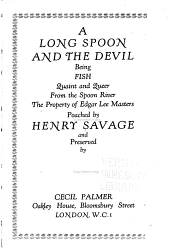 A Long Spoon and the Devil: Being Fish Quaint and Queer from the Spoon River, the Property of Edgar Lee Masters