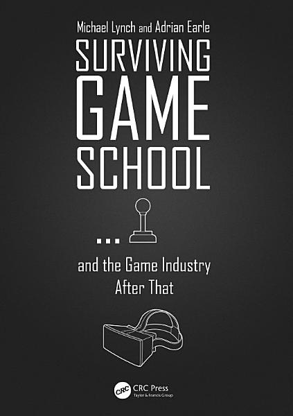 Surviving Game School   and the Game Industry After That