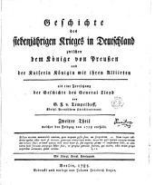 Geschichte des siebenjährigen Krieges in Deutschland zwischen dem Könige von Preußen und der Kaiserin Königin mit ihren Alliirten: Welcher den Feldzug von 1758 enthält, Band 2