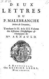 Deux lettres touchant le 2. et le 3. volume des reflexions philosophiques et theologiques d'Antoine Arnauld