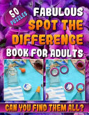 Fabulous Spot the Difference Book for Adults  Picture Puzzle Books for Adults  Hidden Picture Books for Adults