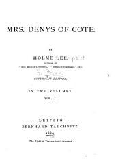 Mrs. Denys of Cote: Volume 1