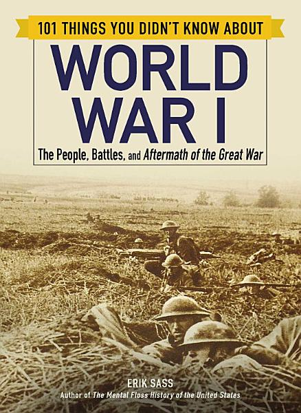 101 Things You Didn t Know about World War I PDF