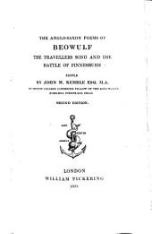 The Anglo-Saxon Poems of Beowulf: The Travellers Song and the Battle of Finnesburh. 1