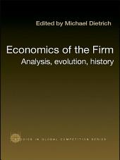 Economics of the Firm: Analysis, Evolution and History