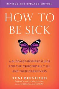 How to Be Sick  Second Edition  Book
