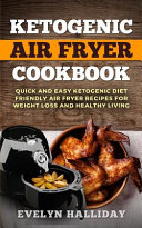 Ketogenic Air Fryer Cookbook