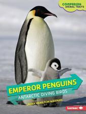 Emperor Penguins: Antarctic Diving Birds