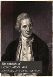 The Voyages of Captain James Cook: Volume 1