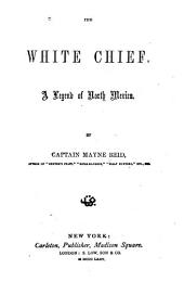 White Chief: A Legend of North Mexico