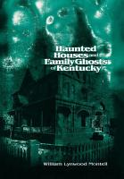 Haunted Houses and Family Ghosts of Kentucky PDF