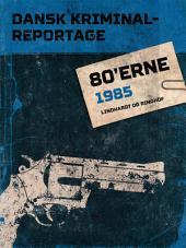 Dansk Kriminalreportage 1985