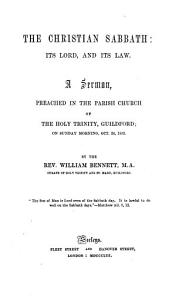 The Christian Sabbath  Its Lord  and Its Law  A Sermon  Etc PDF