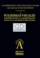 La alfabetización visual: retos para un mundo que aspira a la interculturalidad: EN Polisemias visuales. Aproximaciones a la alfabetización visual en la sociedad intercultural