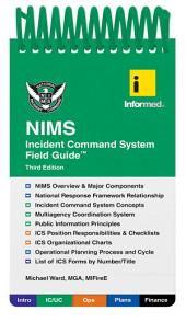 Informed's NIMS Incident Command System Field Guide: Edition 3