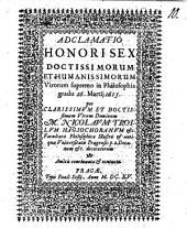 Adclamatio honori sex doctissimorum et humanissimorum virorum supremo in Philosophia gradz 26. Martii 1615