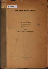 List of Works in the New York Public Library Relating to Furniture & Interior Decoration
