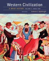 Western Civilization: A Brief History, Volume II: Since 1500: Edition 9