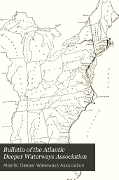 Bulletin of the Atlantic Deeper Waterways Association: A Monthly Journal Devoted to the Development of Interior Waterways Along the Atlantic Coast, Volume 5