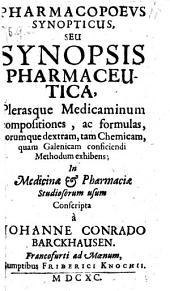 Pharmacopoeus Synopticus, Seu Synopsis Pharmaceutica Plerasque Medicaminum Compositiones (etc.)
