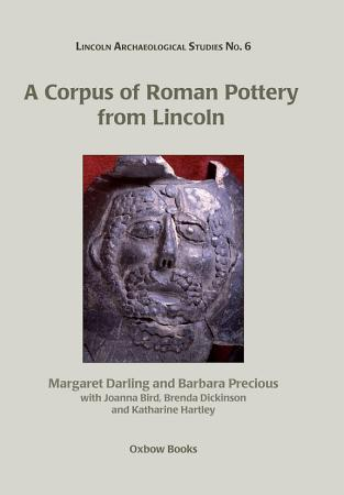 A Corpus of Roman Pottery from Lincoln PDF